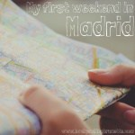 My first weekend in Madrid