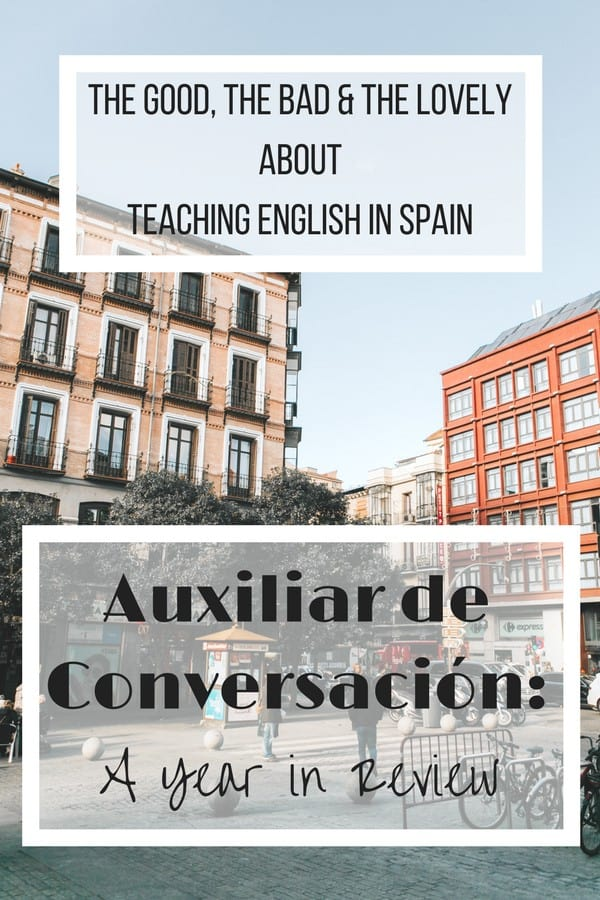 This is an open and honest year in review from my time as an auxiliar de conversación in Madrid, Spain.