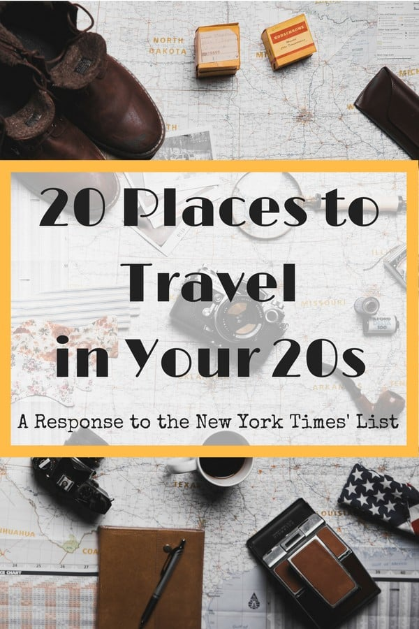 From New Orleans and New Zealand to Berlin and Budapest, these are the 20s places to travel in your 20s. I broke down The New York Times' list and added a thing or two.