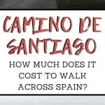 Thinking about walking the Camino del Santiago trail? Find out exactly how much it costs to walk across the Spain countryside on the Way of St. James!