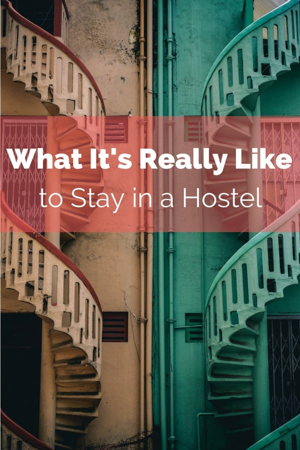 Here's what it's really like to stay in a hostel.