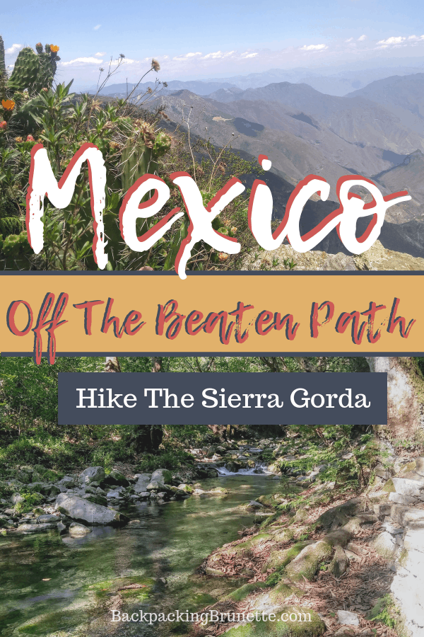 Everything you need to know to explore the Sierra Gorda mountains in Mexico!