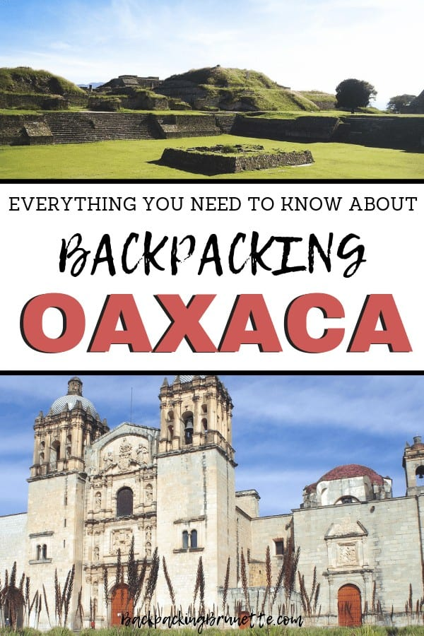 Interested in Mexico backpacking? From travel tips to Mexico itinerary recommendations, this Oaxaca backpacking guide has everything you need to know to plan your next Mexico vacation!