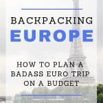 Learn how to backpack Europe cheap with this backpacking Europe guide!