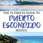 The ultimate guide to Puerto Escondido, Oaxaca! Where to stay, where to eat and things to doin Puerto Escondido!