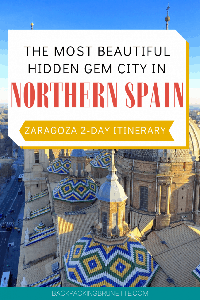 This post highlights all the best things to do in Zaragoza Spain. If you're planning a trip to Spain and Portugal, don't miss Zaragossa Spain. Perfect destination for your Northern Spain itinerary.